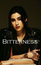 Bitterness || Camren by Another_Or_Ordinary