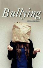 BULLYING  by XxBeckyBluexX