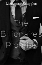 The Billionaire's Promise(Slow Updates) by LieutenantSnuggles