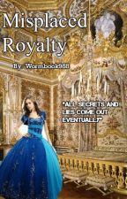 Misplaced Royalty by wormbook988