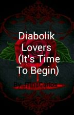 Diabolik Lover 2nd Book (Its Time To Begin) by JTinaCarlos