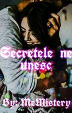 SECRETELE NE UNESC. by MeMistery