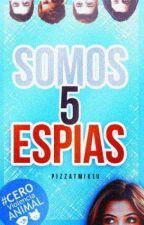 Somos 5 Espías © by miche11edominguez