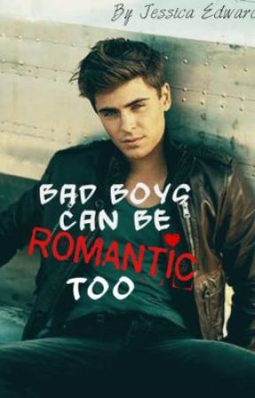 Bad Boys Can Be Romantic Too (On Hold) by Jesseybaby