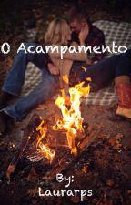 O Acampamento by Laurarps