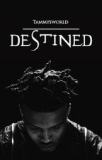 Destined (An August Alsina Story) by tammysworld