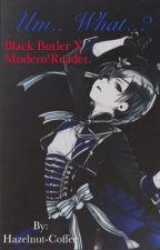 Black Butler x Modern!Reader by Hazelnut-Coffee