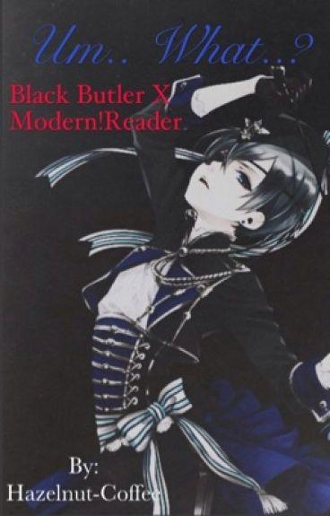 Black Butler x Modern!Reader