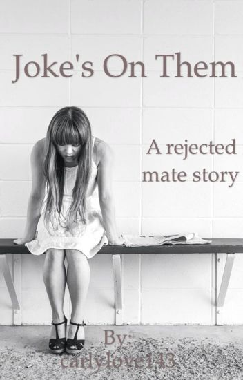 Joke's On Them (A Rejected Mate Story)