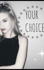 Your Choise. by BieberHoney