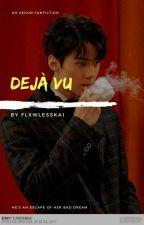 Deja Vu [EXO Sehun] by flxwlesskai