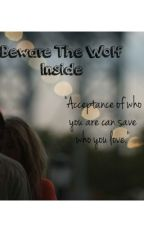 Beware The Wolf Inside by Lovely_Haven