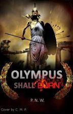 Olympus shall burn (Percy Jackson) by _Phoenix_96