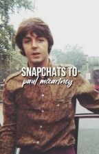 snapchats to paul mccartney (p.m) by osbcrn
