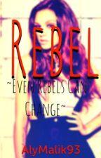 Rebel (Niall Horan Fan Fic) by Alymalik93