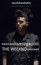 Investigación: The Weeknd by NathWithTheGoodHair