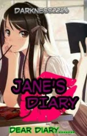 JANE'S DIARY! by Darkness2256