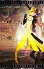 50 Sombras Del Dorito {BillDip} +18 by NekoYoake