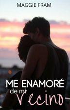 Me He Enamorado De Mi Vecino by Maggie_Fram