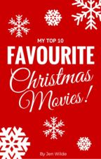 My Top 10 Favourite Christmas Movies by jenmariewilde