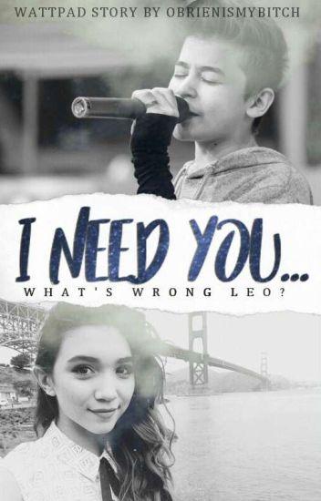 I Need You... |BaM| ✔