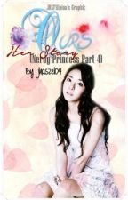 OURS (Nerdy Princess♥♥ Book 4) *Her Story* [HIATUS] by aloverofmoon