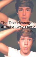 The Text Message~ A Blake Gray fanfic by mariemegxx