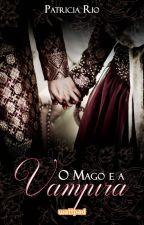 O Mago e a Vampira by paty_rio