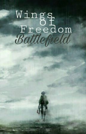 Wings Of Freedom: Battlefield. [Libro 1]. by VickyAri29