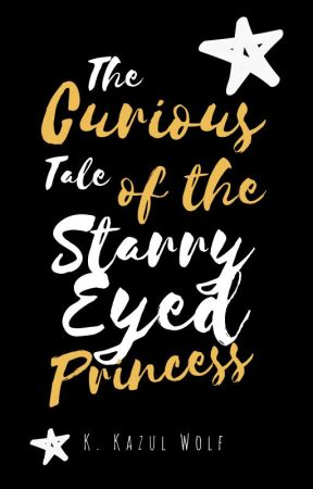 The Curious Tale of the Starry-Eyed Princess by Kazul9