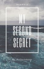 My Second Secret (sequel to My Secret) by shelbychdance