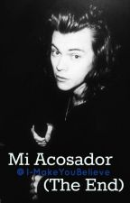 Mi Acosador (The End) |Harry Styles y tú| by I-MakeYouBelieve