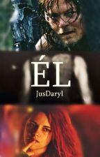 Él| Daryl Dixon. by JusDaryl