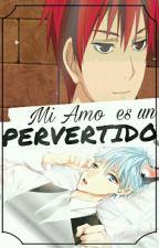 Mi Amo es Un Pervertido[Akakuro] by -YoongiEsPasivo-