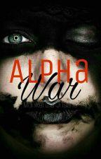 Alpha War by mackenziejustine