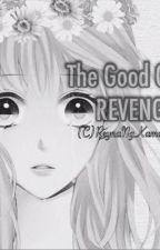 The Good Girl's Revenge by EunChan14