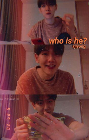 Who Is He? ⚣ Chanbaek