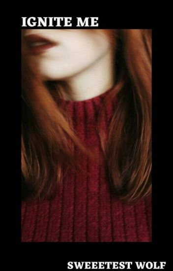 Ignite Me {Alice Cullen}