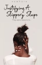 Justifying A Slippery Slope by xowhore
