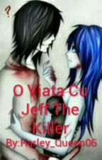 O Viața Cu Jeff The Killler by Harley_Queen06