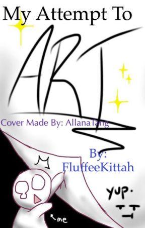 My Attempt to ART by FluffeeKittah