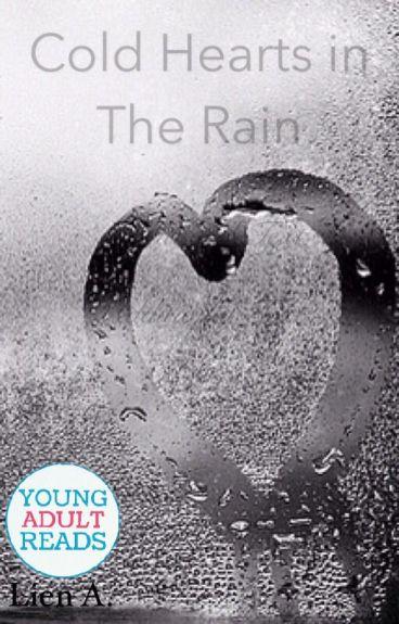 Cold Hearts in The Rain