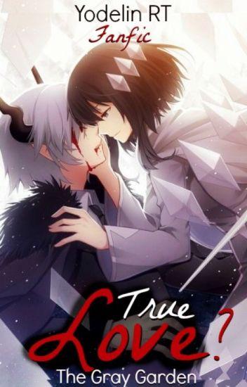 "The Gray Garden: ""True Love?"""