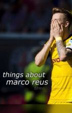 Things About: Marco Reus. by tbhreus