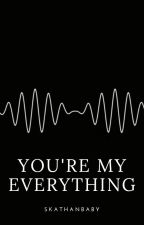 You're my everything; j.g by SKATHANBABY