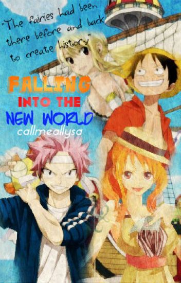 Falling into the New World (Fairy Tail X One Piece)