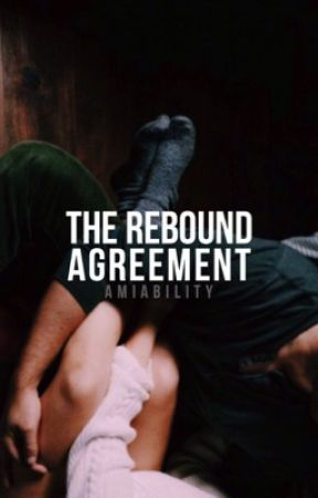 The Rebound Agreement ✔️ by amiability