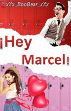 ¡Hey Marcel! by xXx_BooBear_xXx