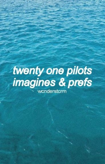 Twenty One Pilots Imagines/ Preferences
