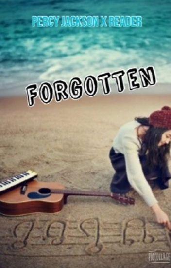 Forgotten - A Percy Jackson X Reader